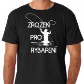 Tričko - Zrozen/Zrozena pro rybáření